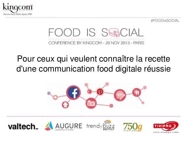 #FOODisSOCIAL  Pour ceux qui veulent connaître la recette d'une communication food digitale réussie  ………………………………………………………...