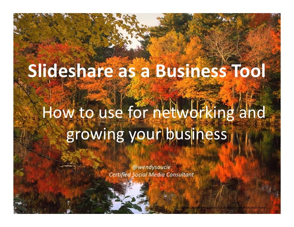 Slideshare as a Business Tool            asaBusinessTool   Howtousefornetworkingand    growingyourbusiness    ...