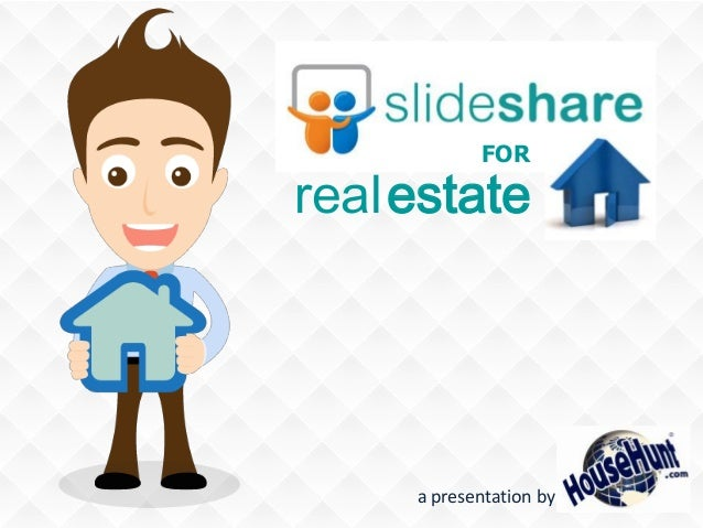 realestate FOR a presentation by