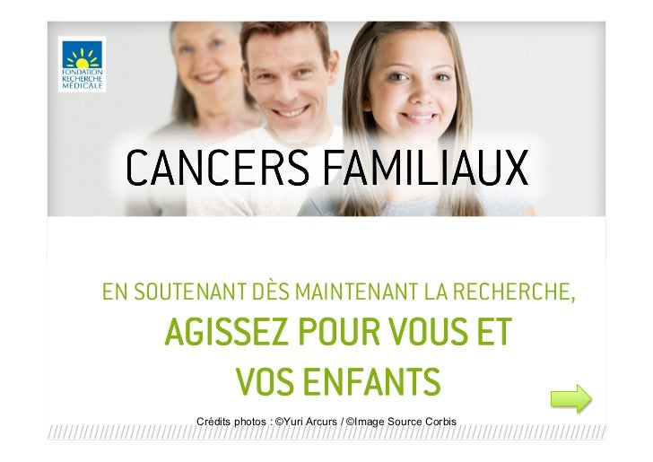 Cancers familiaux : agissez pour vous et vos enfants