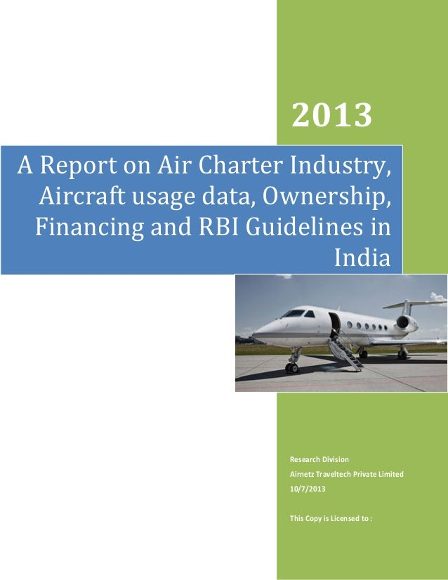 A Report on Air Charter Flights Industry : Aircraft Usage Data, Ownership, Financing and RBI Guidelines in India