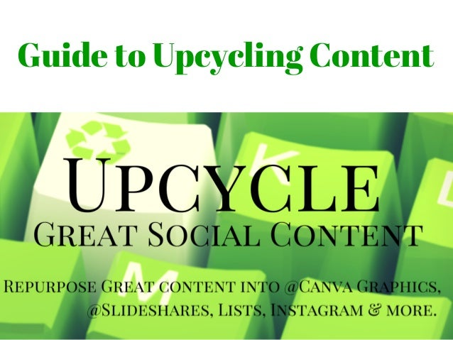 Slide share guide to upcycling, not recycling great content!