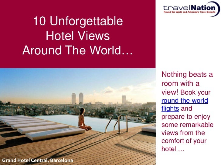 10 Unforgettable            Hotel Views        Around The World…                                 Nothing beats a          ...