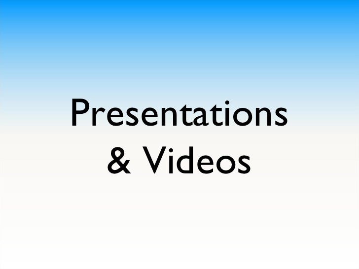 Presentations and Videos