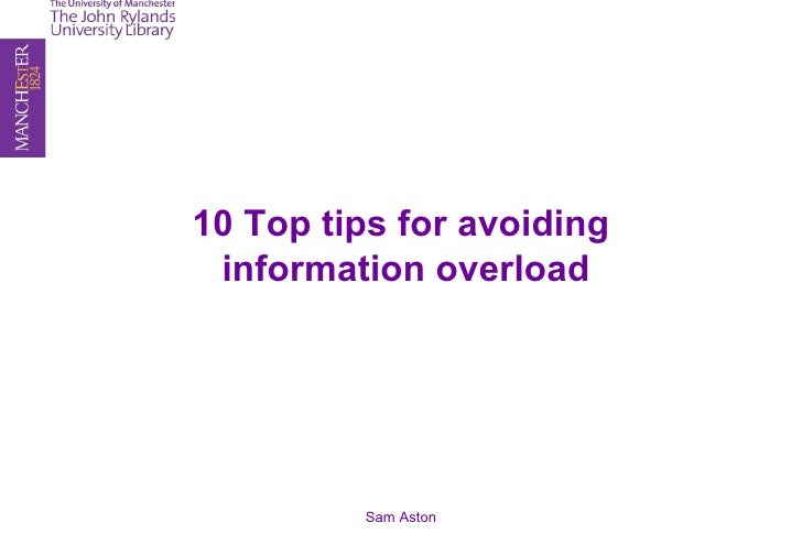 10 Top tips for avoiding information overload