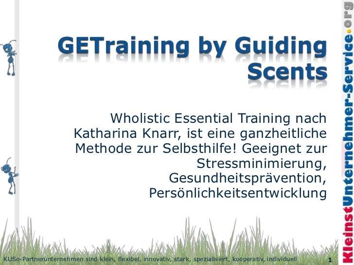 Wholistic Essential Training nach                        Katharina Knarr, ist eine ganzheitliche                        Me...