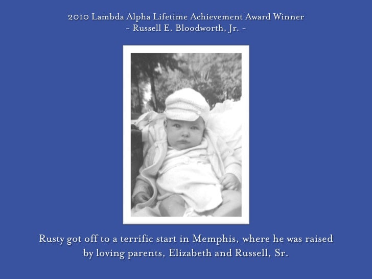 2010 Lambda Alpha Lifetime Achievement Award Winner                   - Russell E. Bloodworth, Jr. -     Rusty got off to ...