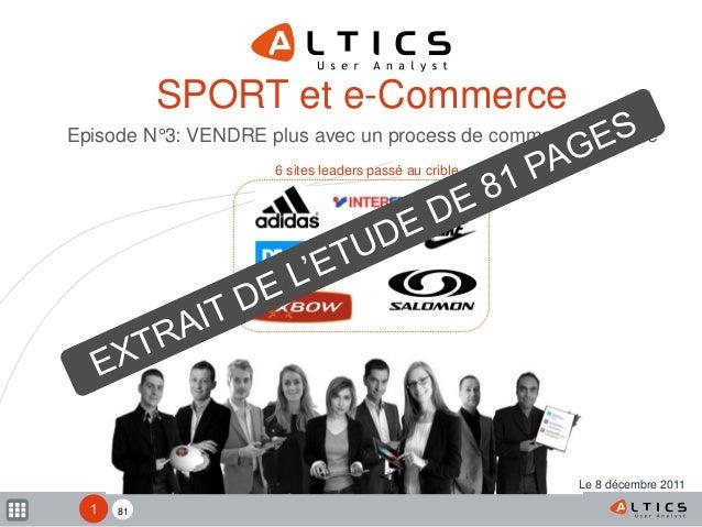 81 6 sites leaders passé au crible SPORT et e-Commerce Episode N°3: VENDRE plus avec un process de commande efficace 1 Le ...