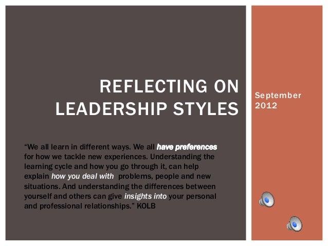 "REFLECTING ON                                 September         LEADERSHIP STYLES                                 2012""We ..."