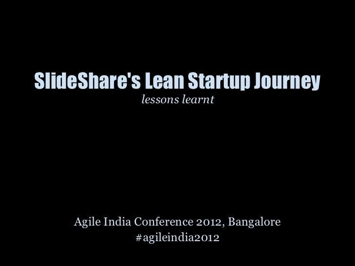 SlideShare's Lean Startup Journey: Lessons Learnt