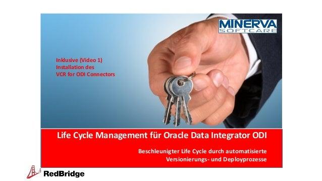 Life Cycle Management für Oracle Data Integrator ODI Beschleunigter Life Cycle durch automatisierte Versionierungs- und De...