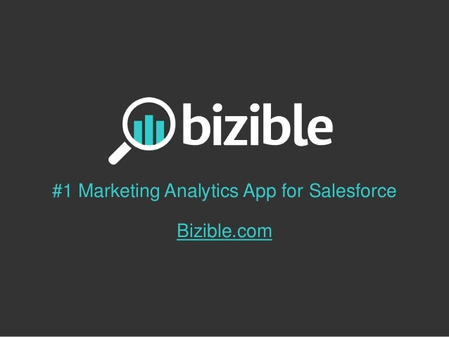 #1 Marketing Analytics App for Salesforce Bizible.com