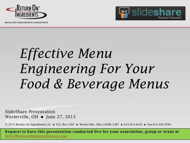 Effective Menu Engineering For Your Food & Beverage Menus SlideShare Presentation Westerville, OH n June 27, 2013 © 2013 R...