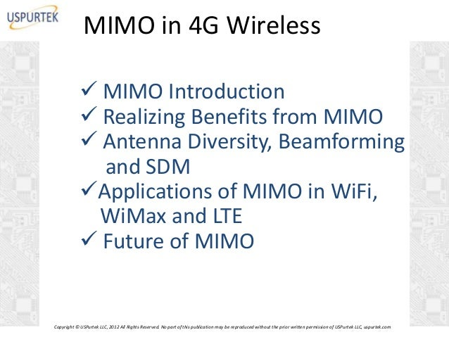 MIMO in 4G Wireless  MIMO Introduction  Realizing Benefits from MIMO  Antenna Diversity, Beamforming and SDM Applicati...