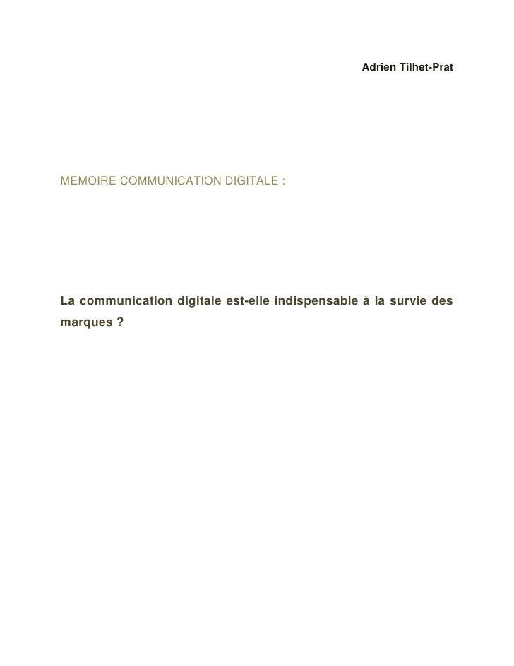 Adrien Tilhet-PratMEMOIRE COMMUNICATION DIGITALE :La communication digitale est-elle indispensable à la survie desmarques ?