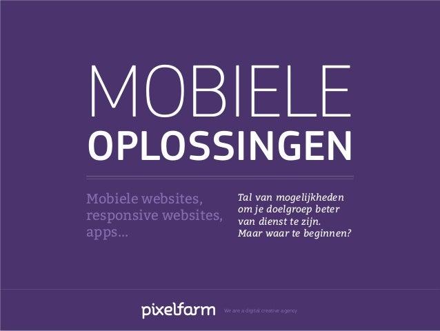 MOBIELEOPLOSSINGENMobiele websites,           Tal van mogelijkheden                            om je doelgroep beterrespon...