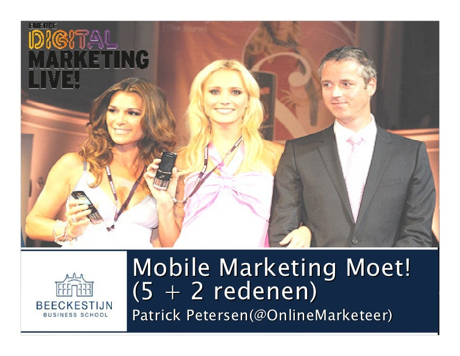 Mobile Marketing Moet!(5 + 2 redenen)Patrick Petersen(@OnlineMarketeer)