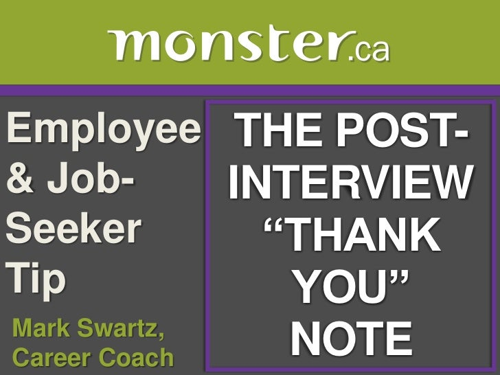 "Employee & Job-Seeker Tip <br />THE POST-<br />INTERVIEW<br />""THANK<br />YOU""<br />NOTE<br /> Mark Swartz, <br /> Career ..."