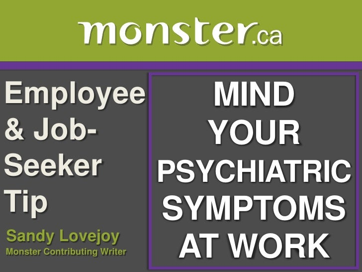 Your Psychiatric Symptoms @Work