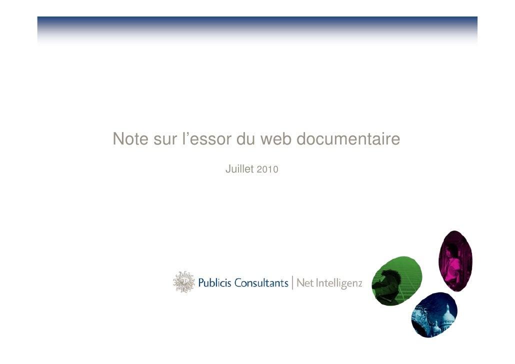 Note sur l'essor du web documentaire               Juillet 2010
