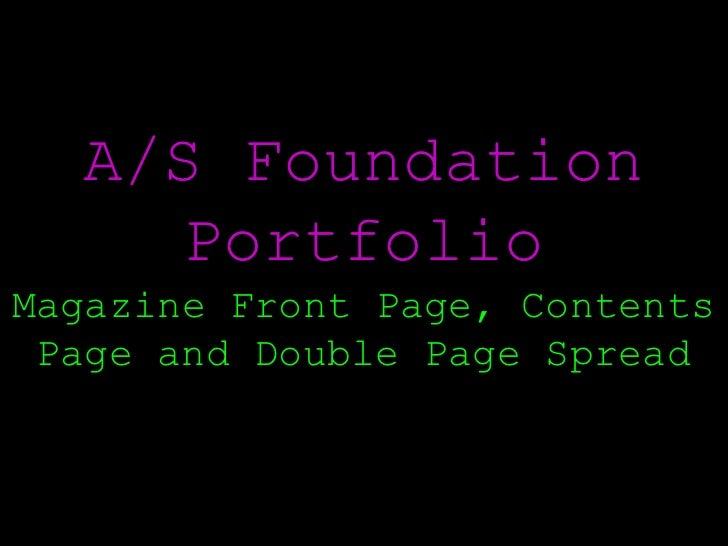 A/S Foundation PortfolioMagazine Front Page, Contents Page and Double Page Spread<br />