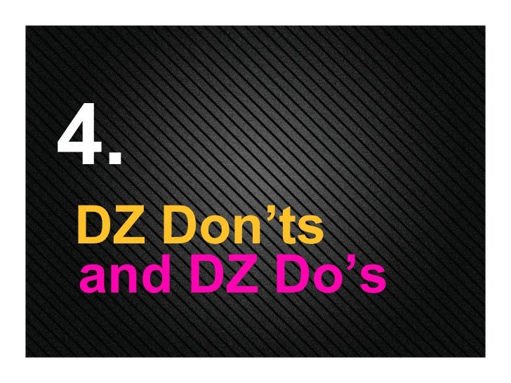 4. DZ Don'ts and DZ Do's