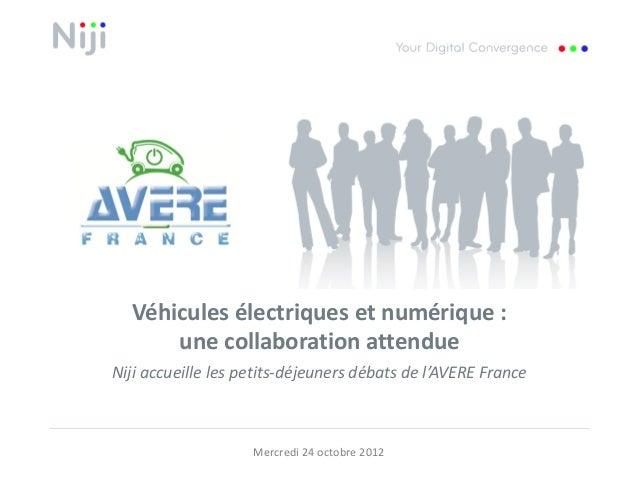 Véhicules électriques et numérique :      une collaboration attendueNiji accueille les petits-déjeuners débats de l'AVERE ...