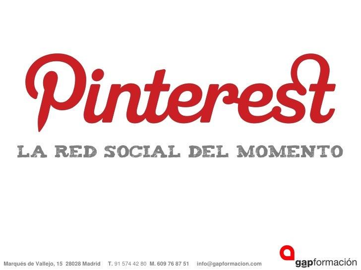 La red social del momentoMarqués de Vallejo, 15 28028 Madrid   T. 91 574 42 80 M. 609 76 87 51   info@gapformacion.com