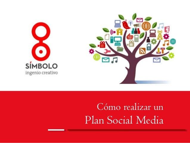 Cómo realizar un  Plan Social Media