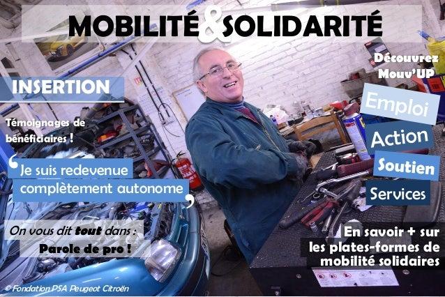 &MOBILITÉ SOLIDARITÉ INSERTION Témoignages de bénéficiaires ! En savoir + sur les plates-formes de mobilité solidaires Je ...
