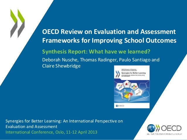 OECD Review on Evaluation and Assessment                   Frameworks for Improving School Outcomes                   Synt...