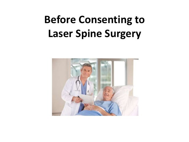 Before Consenting to Laser Spine Surgery