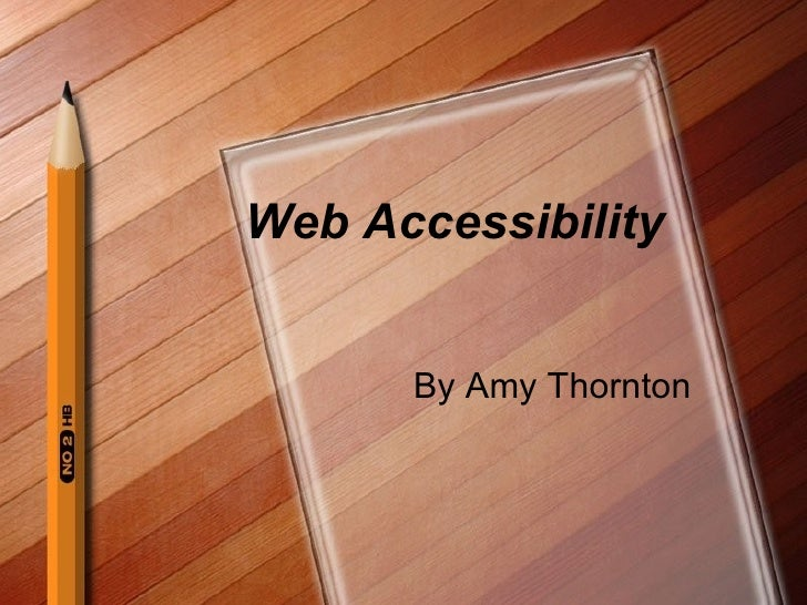 Web Accessibility By Amy Thornton