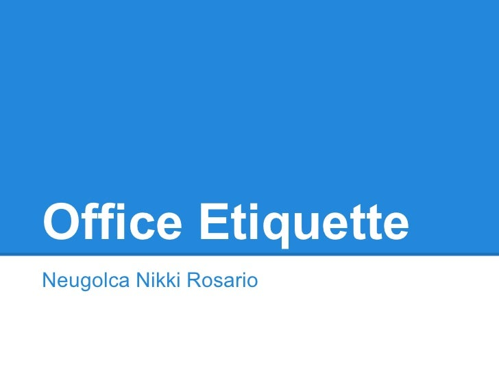Office EtiquetteNeugolca Nikki Rosario