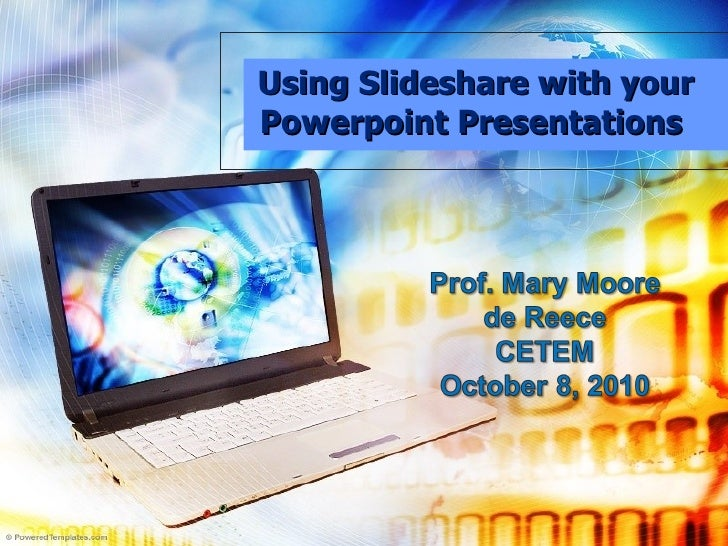 Using Slideshare with your Powerpoint Presentations