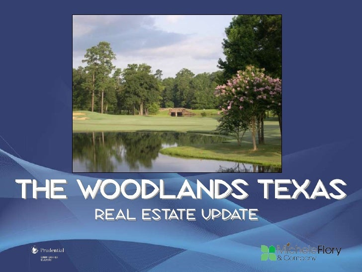 The Woodlands Texas    Real Est te Upda            a       te