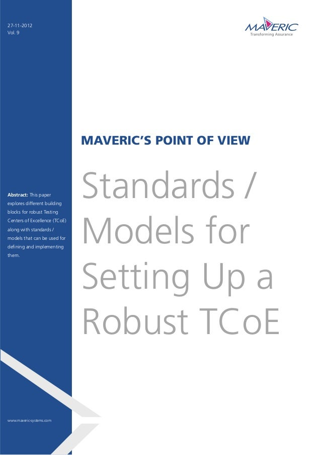 MAVERIC'S POINT OF VIEW Standards / Models for Setting Up a Robust TCoE Abstract: This paper explores different building b...