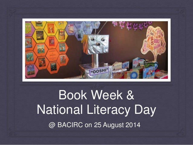 Book Week &  National Literacy Day  @ BACIRC on 25 August 2014