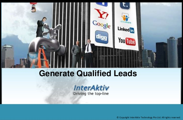Generate Qualified Leads<br />© Copyright InterAktiv Technology Pte Ltd. All rights reserved. <br />