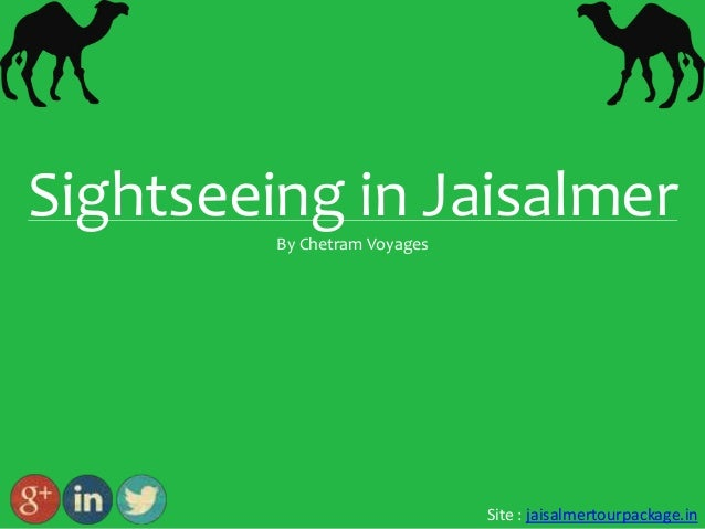 Sightseeing in Jaisalmer By Chetram Voyages  Site : jaisalmertourpackage.in