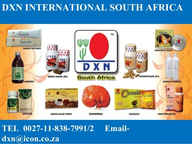 DXN INTERNATIONAL SOUTH AFRICA  TEL 0027-11-838-7991/2 dxn@icon.co.za  Email-