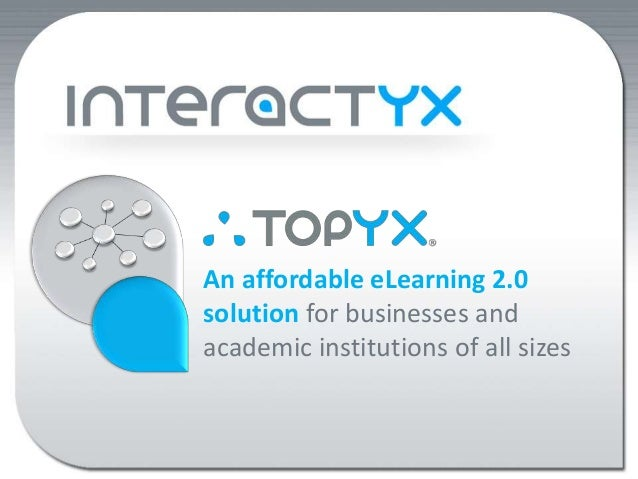 An affordable eLearning 2.0 solution for businesses and academic institutions of all sizes