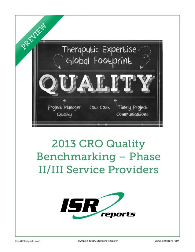 2013 CRO QualityBenchmarking – PhaseII/III Service ProvidersInfo@ISRreports.com 									©2013 Industry Standard Research ...
