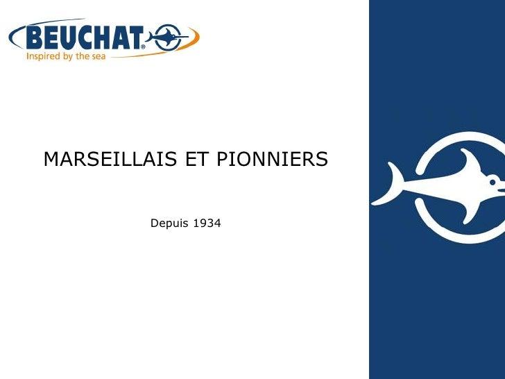 MARSEILLAIS ET PIONNIERS         Depuis 1934