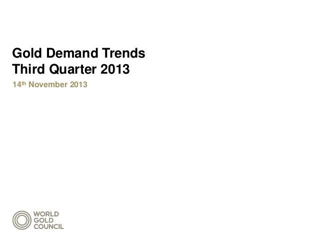 Gold Demand Trends Third Quarter 2013 14th November 2013
