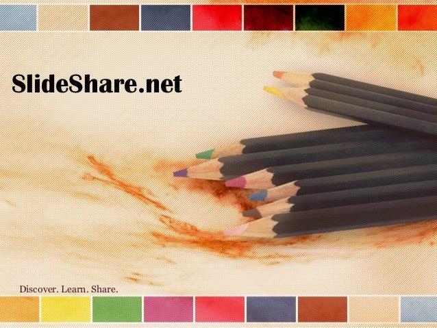 SlideShare.net  Discover. Learn. Share.