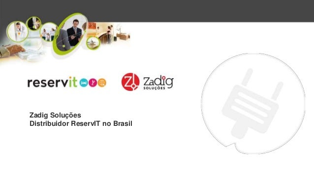 Zadig Soluções Distribuidor ReservIT no Brasil