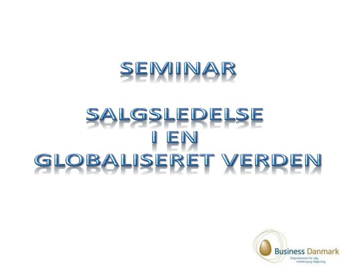 Megatrends 2020        Salgsledelse, sælgere og salgsorganisation i en globaliseret verden!                   Øjne & øre i...