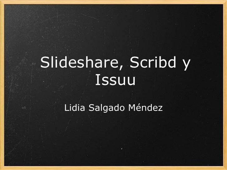 Slideshare, Scribd y Issuu Lidia Salgado Méndez