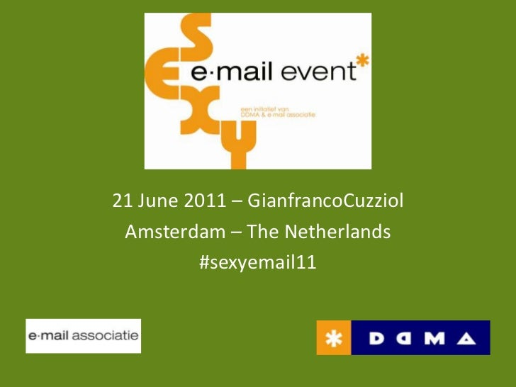 21 June 2011 – GianfrancoCuzziol<br />Amsterdam – The Netherlands<br />#sexyemail11<br />